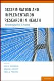 Dissemination and Implementation Research in Health : Translating Science to Practice, , 0199751870