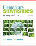 Elementary Statistics : Picturing the World, Larson, Ron and Faber, Betsy, 0321891872