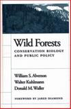 Wild Forests : Conservation Biology and Public Policy, Alverson, William S. and Waller, Donald, 1559631872