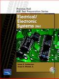Prentice Hall ASE Test Preparation Series : Electrical and Electronic Systems (A-6), Halderman, James D. and Mitchell, Chase D., 0130191876