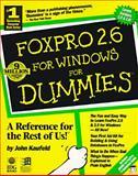 FoxPro 2.6 for Windows for Dummies, Kaufeld, John, 1568841876