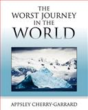 The Worst Journey in the World, Apsley Cherry-Garrard, 1619491877