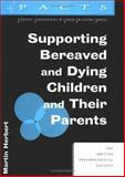Supporting Bereaved and Dying Children, Herbert, Martin, 1854331876