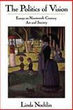 Politics of Vision, Linda Nochlin, 0064301877