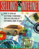 Selling on the Internet : How to Open an Electronic Storefront and Have Millions of Customers, Gonyea, James C. and Gonyea, Wayne M., 0070241872