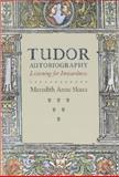 Tudor Autobiography : Listening for Inwardness, Skura, Meredith Anne, 0226761878