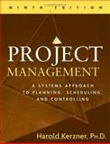 Project Management : A Systems Approach to Planning, Scheduling, and Controlling, Kerzner, Harold, 0471741876