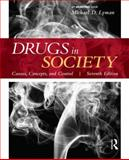 Drugs in Society : Causes, Concepts, and Control, Lyman, Michael D., 1455731870