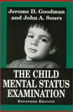 The Child Mental Status Examination, Jerome D. Goodman and John A. Sours, 1568211872