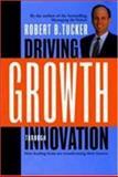 Driving Growth through Innovation, Robert B. Tucker, 1576751872