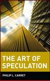 The Art of Speculation, Philip L. Carret, 0471181889