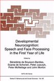 Developmental Neurocognition - Speech and Face Processing in the First Year of Life : Proceedings of the NATO Advanced Research Workshop, , 079232188X
