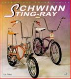 Schwinn Sting-Ray, Fried, Liz, 0933201885
