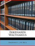 Ekkehards Waltharius, Ekkehard I and J. W. Beck, 1148961887