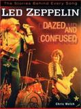 Led Zeppelin Dazed and Confused, Chris Welch, 1560251883