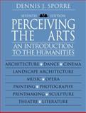 Perceiving the Arts : An Introduction to the Humanities, Sporre, Dennis J., 0130991880