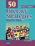 50 Literacy Strategies : Step-by-Step, Tompkins, Gail E. and Tabloski, Patricia A., 013112188X