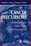 Cancer Precursors : Epidemiology, Detection, and Prevention, , 0387951881