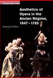 Aesthetics of Opera in the Ancien Régime, 1647-1785, Thomas, Downing A., 0521801885