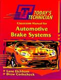 Today's Technician : Automotive Brake Systems, Eichhorn, Lane and Erjavec, Jack, 0827361882