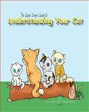 The Super Simple Guide to Understanding Your Cat, Lorraine Van Valkenburg, 145288188X
