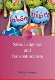 Salsa, Language and Transnationalism, Schneider, Britta, 1783091886