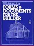 Forms and Documents for the Builder, Bianchina, Paul, 0079121888