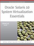 Oracle Solaris 10 System Virtualization Essentials, Victor, Jeff and Savit, Jeff, 013708188X