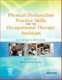 Physical Dysfunction Practice Skills for the Occupational Therapy Assistant, Early, Mary Beth, 0323031889