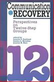 Communication in Recovery : Perspectives on Twelve Step Groups, , 1572731885