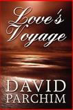 Love's Voyage, David Parchim, 1615461884