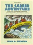 The Career Adventure : Your Guide to Personal Assessment, Career Exploration, and Decision Making, Johnston, Susan M., 0130801887