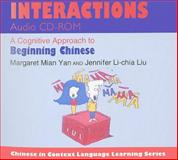 Interactions Audio : A Cognitive Approach to Beginning Chinese, Yan, Margaret M. and Liu, Jennifer Li-Chia, 025335188X