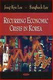Recurring Economic Crisis in Korea, Lee, Jong-Kyu and Lee, Sanghack, 1604561882