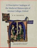 A Descriptive Catalogue of the Medieval Manuscripts of Merton College, Oxford : With a Description of the Greek Manuscripts by N. G. Wilson, Thomson, R. M., 1843841886