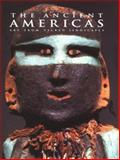 The Ancient Americas : Art from Sacred Landscapes, , 3791311883
