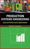 Production Systems Engineering : Cost and Performance Optimization, Gustavson, Richard, 0071701885