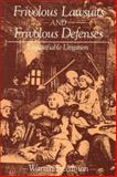 Frivolous Lawsuits and Frivolous Defenses : Unjustifiable Litigation, Freedman, Warren, 0899301886