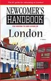 Newcomer's Handbook for Moving to and Living in London, Janetta Willis, 0912301880