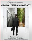 Criminal Pretrial Advocacy - First Edition 2013