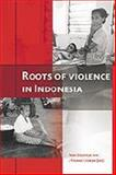 Roots of Violence in Indonesia 9789067181884