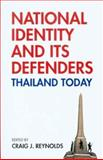 National Identity and Its Defenders : Thailand Today, , 9747551888
