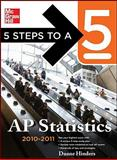 5 Steps to a 5 AP Statistics, 2010-2011 Edition, Hinders, Duane, 0071621881