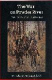The War on Powder River, Helena H. Smith and Helena Smith, 0803251882