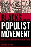 Blacks and the Populist Movement : Ballots and Bigotry in the New South, Gaither, Gerald H., 0817351884