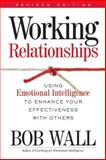Working Relationships, Bob Wall, 0891061886
