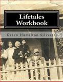 Lifetales Workbook, Karen Hamilton Silvestri, 0989931889