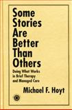 Some Stories Are Better Than Others, Michael F. Hoyt, 1138011886
