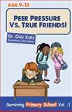 Peer Pressure vs. True Friends, Orly Katz, 1490531882