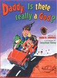 Daddy, Is There Really a God?, John Morris, 0890511888